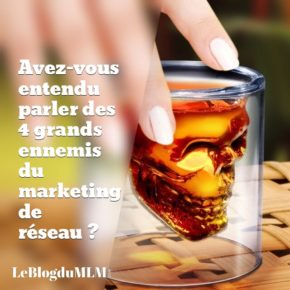 Les 4 grands ennemis du marketing de réseau